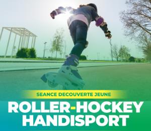 SEANCE DECOUVERTE ROLLER/HOCKEY HANDISPORT JEUNE